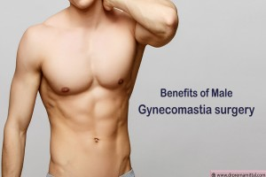 Many Benefits Of Male Breast Surgery In India